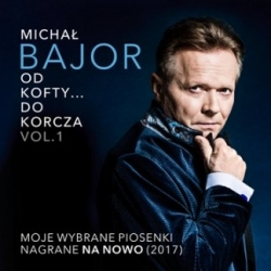 BAJOR MICHAŁ,OD KOFTY DO KORCZA vol.1   2017  (DG)