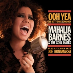 BARNES MAHALIA & JOE BONAMASSA Ooh Yea! The Betty Davis Songbook